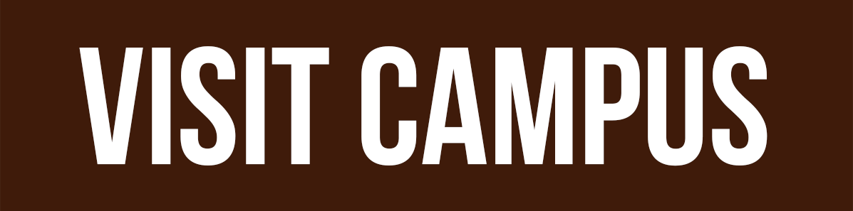brown button with white text that says Visit Campus