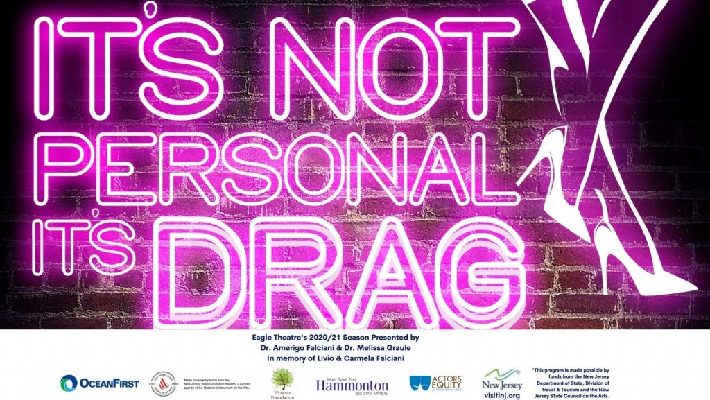 """In bright pink LED lights is the promoted title """"It's Not Personal, It's Drag"""" for a showing coming up at the Eagle Theatre."""